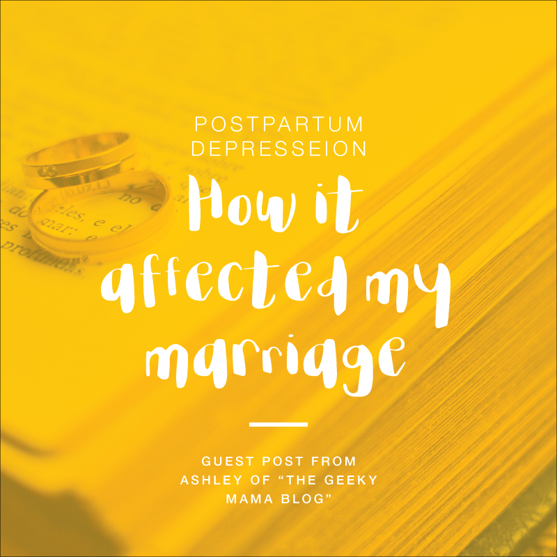 Postpartum Depression, How it Affected My Marriage - The ...